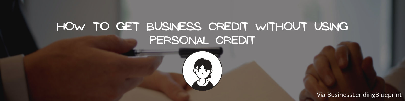 How To Get Business Credit Without Using Personal Credit graphic